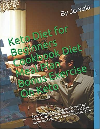 Keto Diet for Beginners Cookbook Diet Meal Plan Bonus Exercise On Keto: Fast