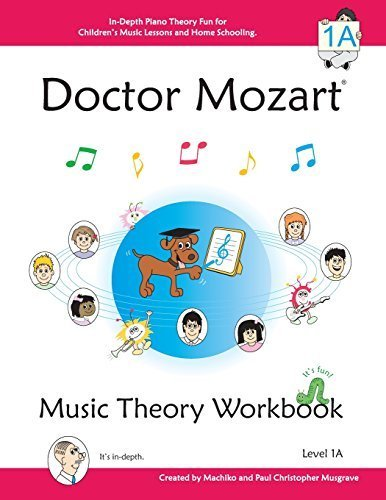 Doctor Mozart Music Theory Workbook Level 1A: In-Depth Piano Theory Fun for Children's Music Lessons and HomeSchooling: Highly Effective for Beginners Learning a Musical Instrument by Musgrave, Paul Christopher, Musgrave, Machiko Yamane (2010) Paperback