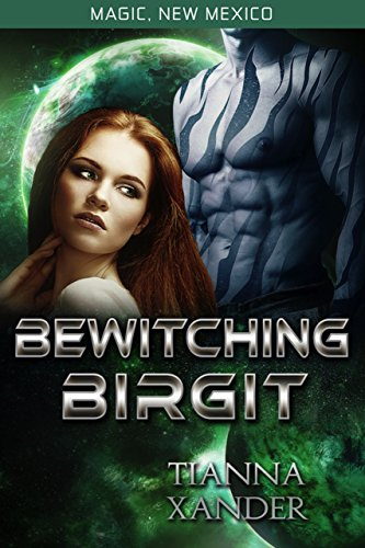 Book: Bewitching Birgit (Magic New Mexico #32 /Zolon Warriors Book 1) by Tianna Xander