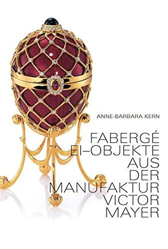 Fabergé Ei-Objekte: aus der Manufaktur VICTOR MAYER