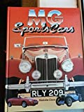 Mg Sports Cars: An Illustrated History of the World-Famous Sporting Marque