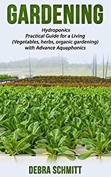Gardening hydroponics practical guide for a living vegetables herbs organic gardening with - Organic gardening practical tips ...