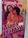 Ashes and Ecstasy, Catherine Hart, 0843934581