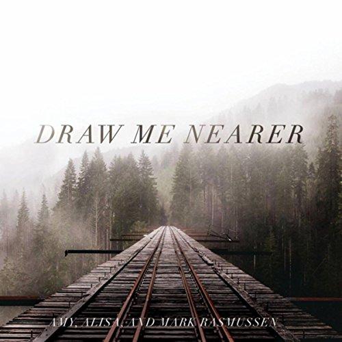 Draw Me Nearer By Mark Rasmussen On Amazon Music Amazon Com