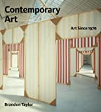 Contemporary Art: Art Since 1970, Brandon Taylor, 185669884X