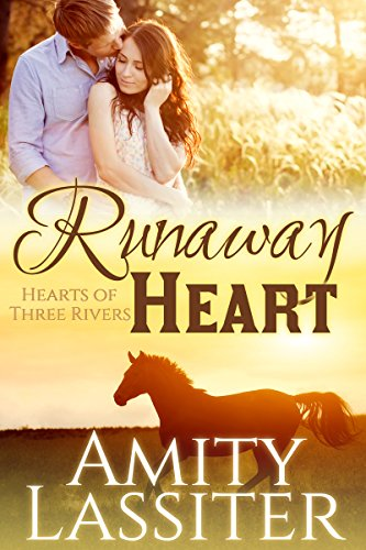 Runaway Heart: The Baylors #1 (Hearts of Three Rivers) by [Lassiter, Amity]
