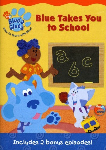 Blues Clues: Blue Takes You To School Nick Balaban Aleisha Allen Steve Burns Donovan Patton