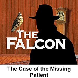 The Falcon: The Case of the Missing Patient Radio/TV Program