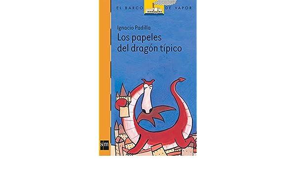 Los papeles del dragón típico (El Barco de Vapor Naranja): Varios: 9786074718645: Amazon.com: Books