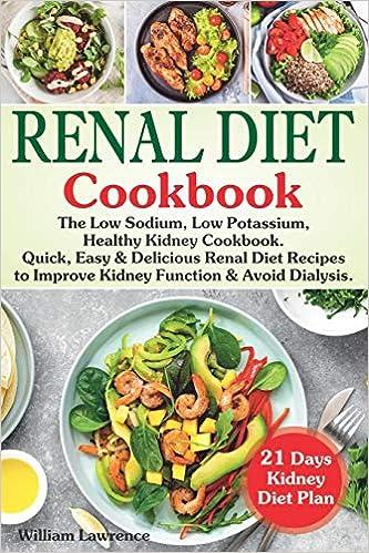 Renal Diet Cookbook The Low Sodium Low Potassium Healthy