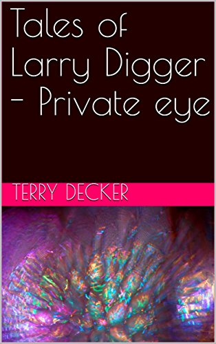 Tales of Larry Digger - Private eye