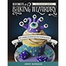 Geek Sweets: An Adventurer's Guide to the World of Baking Wizardry