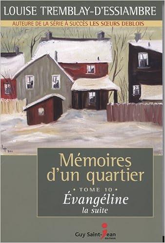 Memoires D Un Quartier T 10 Evangeline La Suite Tremblay D