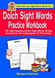 Dolch Sight Words Practice Workbook: 105 high-frequency Dolch sight   words writing exercise for pre-kindergarten through first grade (Write And Learn Sight Words Series) (Volume 1)