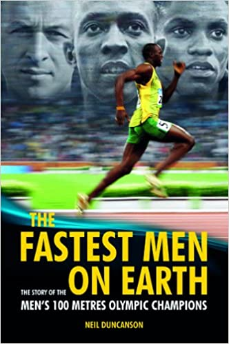 Download online The Fastest Men on Earth: The Story of the Men's 100 Metre Champions PDF, azw (Kindle), ePub