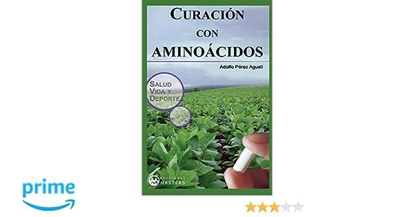 Curacion con aminoacidos (Spanish Edition): Adolfo Perez Agusti ...