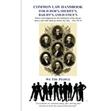 Common Law Handbook: For Juror's, Sheriff's, Bailiff's, and Justice's