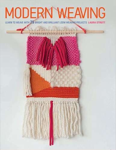 buy modern weaving learn to weave with 25 bright and brilliant loom