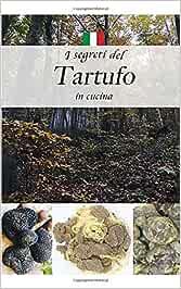 I SEGRETI DEL TARTUFO IN CUCINA