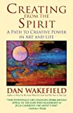 Creating from the Spirit, Dan Wakefield, 0982521448