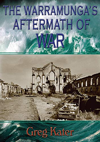 The Warramunga's Aftermath of War (Warramunga Trilogy Book 2) by [Kater, Greg]