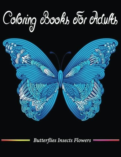 Coloring Book For Adults: Butterflies Insects Flowers DragonFly Coloring Book Relaxation [Jane Boston] (Tapa Blanda)