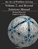 The Art of Problem Solving, Vol. 2: And Beyond Solutions Manual