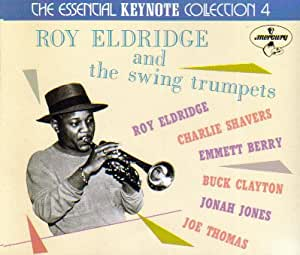 Roy Eldridge & Swing Trumpets (The Essential Keynote Collection 4)