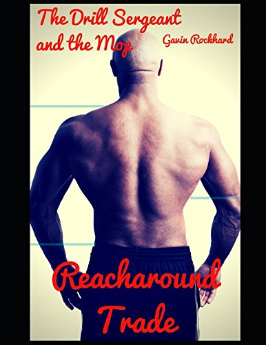 Reacharound Trade: The Drill Sergeant and the Mop Air Force Drill Sergeant