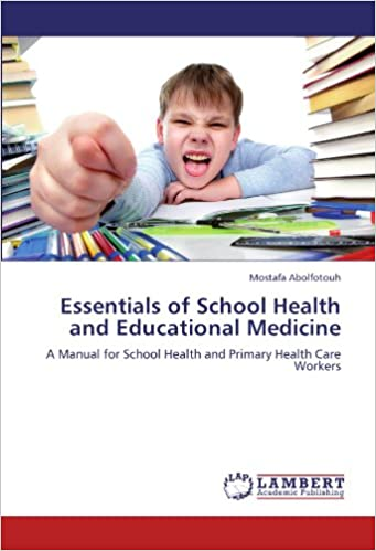Book Essentials of School Health and Educational Medicine: AManual for School Health and Primary Health Care Workers
