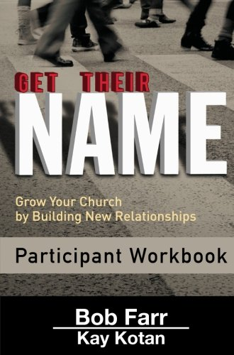Get Their Name: Participant Workbook: Grow Your Church by Building New Relationships (Get Their Name series)