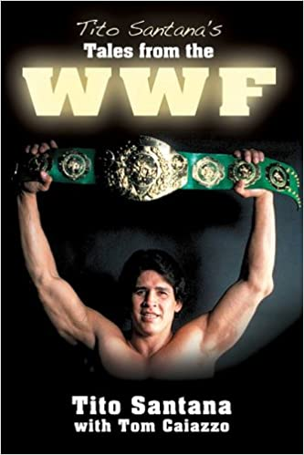 aacfd66319d8 Tito Santana s Tales from the Ring Hardcover – May 1