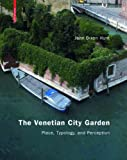 The Venetian City Garden, John Dixon Hunt, 3764389435