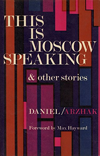 This is Moscow speaking and other Stories. Translations by Stuart Hood, Harold Shukman, John Richardson. With a Foreword by Max Hayward. ()