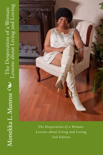 The Desperation of a Woman: Lessons about Living and Loving (2nd Edition)