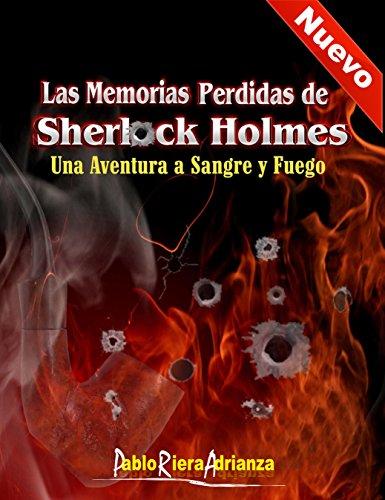 Descargar Libro Una Aventura A Sangre Y Fuego: Las Memorias Perdidas De Sherlock Holmes Pablo Riera Adrianza