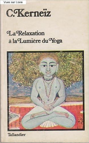 Livre La Relaxation à la lumière du Yoga pdf