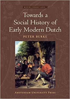Towards a Social History of Early Modern Dutch (Meertens Ethnology Lectures)