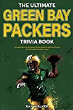 The Ultimate Green Bay Packers Trivia Book: A