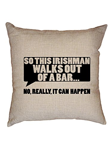 Hollywood Thread Irishman Walks Out of Bar, It's Possible - Funny Decorative Linen Throw Cushion Pillow Case with (Irishman Bar)