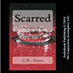 Scarred | C.R. Gress