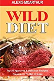 Wild Diet: Top 35 Approved & Delicious Recipes Prepared In 15 Min Or Less
