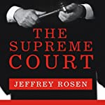The Supreme Court: The Personalities and Rivalries That Defined America | Jeffrey Rosen