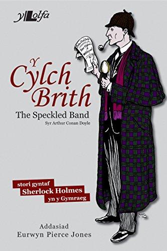 y-cylch-brith-the-speckled-band-cyfieithiad-o-glasur-sherlock-holmes-yn-gymraeg-welsh-edition