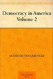 Democracy in America - Volume 2 (English Edition)