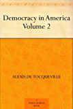 Democracy in America ¿ Volume 2 (English Edition)