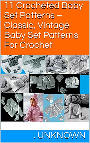 Amazon 11 Crocheted Baby Set Patterns Classic Vintage Baby
