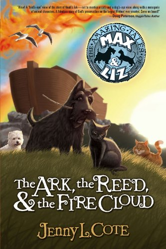 The Ark, the Reed, and the Fire Cloud (The Amazing Tales of Max & Liz Book 1) by [Cote, Jenny]