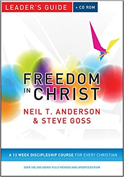 Freedom in Christ Leader's Guide: Leader's Guide: A 13-week Course for Every Christian (Freedom in Christ Course)