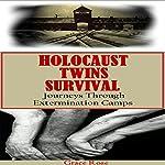 Holocaust Twins Survival: Journeys Through Extermination Camps | Grace Rose